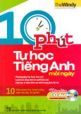 10 Phút Tự Học Tiếng Anh Mỗi Ngày (Kèm 1 CD) - Tái bản 2014