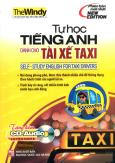 Tự Học Tiếng Anh Dành Cho Tài Xế Taxi (Kèm 1 CD)