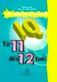 IQ - Trắc Nghiệm Chỉ Số Thông Minh Từ 11 Đến 12 Tuổi