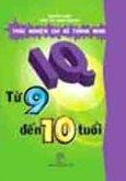 IQ - Trắc Nghiệm Chỉ Số Thông Minh Từ 9 Đến 10 Tuổi