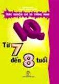 IQ - Trắc Nghiệm Chỉ Số Thông Minh Từ 7 Đến 8 Tuổi