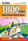 Tự Học 1800 Câu Đàm Thoại Tiếng Nhật (Kèm 1 CD)