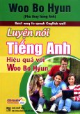 Luyện Nói Tiếng Anh Hiệu Quả Với Woo Bo Hyun (Kèm 1 CD)
