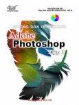 Hướng Dẫn Thực Hành Adobe Photoshop - Tập 1 (Dùng Kèm Đĩa CD)