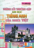 Những Lỗi Thường Gặp Khi Học Tiếng Anh Của Người Việt