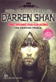 Những Câu Chuyện Kỳ Lạ Của Darren Shan - Tập 6: Ông Hoàng Ma-Cà-Rồng