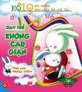 EQ-IQ Bồi Dưỡng Tính Cách Tốt Cho Trẻ - Dạy Trẻ Không Cáu Giận (Tập 1)