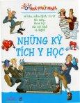 Tập Làm Nhà Phát Minh - Những Kỳ Tích Y Học