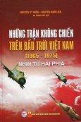 Những Trận Không Chiến Trên Bầu Trời Việt Nam (1965 - 1975) Nhìn Từ Hai Phía
