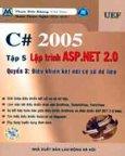 # 2005 Tập 5: Lập Trình ASP.NET 2.0 - Quyển 3: Điều Khiển Kết Nối Cơ Sở Dữ Liệu (Có CD Kèm Theo Sách)