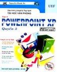 Giáo Trình Lý Thuyết Và Thực Hành Tin Học Văn Phòng - Tập 4: PowerPoint XP, Quyển 3 (Dùng Kèm CD)