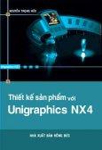 Thiết Kế Sản Phẩm Với Unigraphics NX4