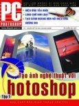 Tạo Ảnh Nghệ Thuật Với Photoshop (Tập 1)