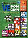 Phương Pháp Vẽ Đơn Giản Dành Cho Mọi Lứa Tuổi - Tập 1: Vẽ Phương Tiện Di Chuyển