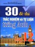30 Đề Thi Trắc Nghiệm Và Tự Luận Tiếng Anh