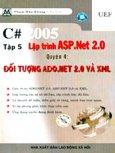 C# 2005 Tập 5: Lập Trình ASP.Net - Quyển 4: Đối Tượng ADO.Net 2.0 Và XML (Có CD Kèm Theo Sách)