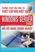 Phương Pháp Cấu Hình Và Thiết Lập Bảo Mật Trên Windows Server 2003 Đối Với Mạng Doanh Nghiệp