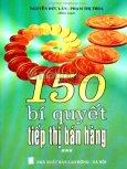 150 Bí Quyết Tiếp Thị Bán Hàng - Tập 3