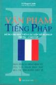 Văn phạm tiếng Pháp (Dùng cho học viên các lớp tiếng Pháp trung - cao cấp)