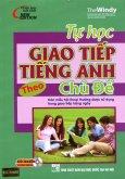 Tự Học Giao Tiếp Tiếng Anh Theo Chủ Đề (Kèm 1 CD)