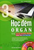 Học Đệm Organ - Tập 3 (Tặng Kèm CD)