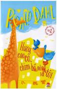 Roald Dahl - Hươu Cao Cổ, Chim Bồ Nông Và Tôi