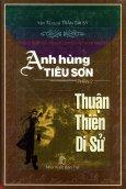 Anh Hùng Tiêu Sơn - Phần 2: Thuận Thiên Di Sử