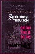 Anh Hùng Tiêu Sơn - Phần 4: Anh Linh  Thần Võ Tộc Việt