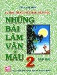 Tự Học Tiếng Việt Bậc Tiểu Học - Những Bài Làm Văn Mẫu 2 (Tập 2)