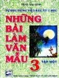 Tự Học Tiếng Việt Bậc Tiểu Học - Những Bài Làm Văn Mẫu 3 (Tập 1)