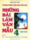 Tự Học Tiếng Việt Bậc Tiểu Học - Những Bài Làm Văn Mẫu 4 (Tập 2)