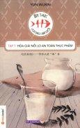 Ẩm Thực - Con Dao Hai Lưỡi - Tập 7: Hóa Giải Nỗi Lo An Toàn Thực Phẩm