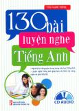 130 Bài Luyện Nghe Tiếng Anh (Kèm 1 CD)