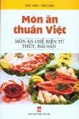 Món Ăn Thuần Việt - Món Ăn Chế Biến Từ Thuỷ, Hải Sản