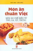 Món Ăn Thuần Việt - Món Ăn Chế Biến Từ Thỏ, Gà, Vịt, Trứng