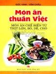 Món Ăn Thuần Việt - Món Ăn Chế Biến Từ Thịt Lợn, Bò, Dê, Chó