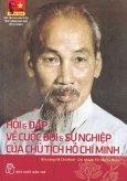 Hỏi & Đáp Về Cuộc Đời Và Sự Nghiệp Của Chủ Tịch Hồ Chí Minh