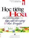 Học Tiếng Hoa Theo Phương Pháp Tập Viết Từ Vựng Và Đọc Truyện (Tập 1)