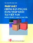 Pháp Luật Chống Bán phá Giá Hàng Nhập Khẩu Tại Việt Nam