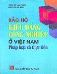 Bảo Hộ Kiểu Dáng Công Nghiệp Ở Việt Nam - Pháp Luật Và Thực Tiễn