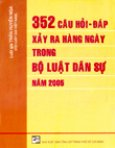 352 Câu  Hỏi Đáp Xảy ra Hàng Ngày Trong Bộ Luật Dân Sự Năm 2005