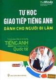 Tự Học Giao Tiếp Tiếng Anh Dành Cho Người Đi Làm (Kèm 1 CD)