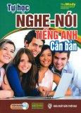 Tự Học Nghe - Nói Tiếng Anh Căn Bản (Kèm 1 CD)