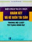 Biện Pháp Ngăn Chặn Khám Xét Và Kê Biên Tài Sản Trong Bộ Luật Tố Tụng Hình Sự