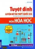 Tuyệt Đỉnh Tinh Tuyển Luyện Đề Thi THPT Quốc Gia Môn Hóa Học - Tập 1