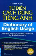 Từ Điển Cách Dùng Tiếng Anh (Tái Bản 2015)