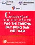 Chính Sách Thu Hút Đầu Tư Vào Thị Trường Bất Động Sản Việt Nam