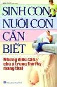 Sinh Con Nuôi Con Cần Biết - Tập 1: Những Điều Cần Chú Ý Trong Thời Kỳ Mang Thai