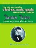 James Joyce - Tác Gia Tác Phẩm Văn Học Nước Ngoài Trong Nhà Trường