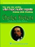 Charles Dickens - Tác Gia Tác Phẩm Văn Học Nước Ngoài Trong Nhà Trường